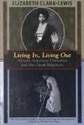 Living in, Living out: African American Domestics and the Great Migration