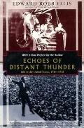 Echoes of Distant Thunder: Life in the United States, 1914-1918 - Edward Robb Ellis - Paperb...