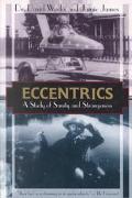 Eccentrics A Study of Sanity and Strangeness