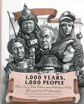 1000 Years, 1000 People: The Men and Women Who Charted the Course of History for the Last Mi...