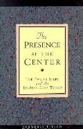 The Presence at the Center: The Twelve Steps and the Journey Deep Within - A.A. World Publis...