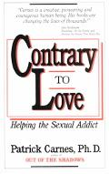 Contrary to Love Helping the Sexual Addict