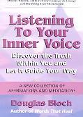 Listening to Your Inner Voice Discover the Truth Within You and Let It Guide Your Way