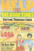 Help for the Hard Times Getting Through Loss