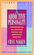Addictive Personality Understanding the Addictive Process and Compulsive Behavior