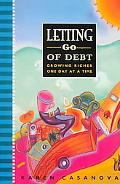 Letting Go of Debt Growing Richer One Day at a Time