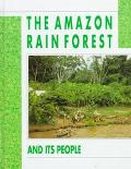 Amazon Rain Forest and Its People - Marion Morrison - Hardcover