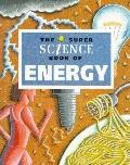 Super Science Book of Energy - Jerry Wellington - Library Binding