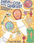Serve God With Gladness A Manual for Servers