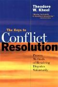 Keys to Conflict Resolution Proven Methods of Settling Disputes Voluntarily