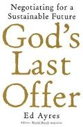 God's Last Offer Negotiating for a Sustainable Future
