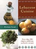 Lebanese Cuisine More Than 200 Simple, Delicious, Authentic Recipes