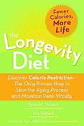Longevity Diet Discover Calorie Restriction--the Only proven Way to Slow the Aging Process a...