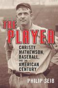 Player Christy Mathewson, Baseball, And The American Century