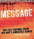 Message 100 Life Lessons from Hip-hop's Greatest Songs