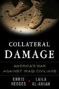 Collateral Damage America's War Against Iraqi Civilians