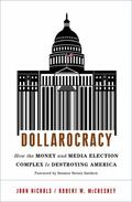 Dollarocracy : How Billionaires Are Buying Our Democracy and What We Can Do about It