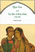 Qajar Iran and the Rise of Reza Khan 1796-1925