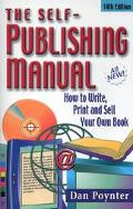 Self-Publishing Manual How to Write, Print and Sell Your Own Book