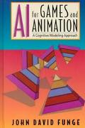 Ai for Games and Animation A Cognitive Modeling Approach