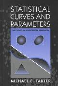 Statistical Curves and Parameters Choosing an Appropriate Approach