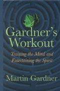Gardner's Workout Training the Mind and Entertaining the Spirit