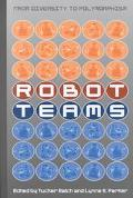 Robot Teams From Diversity to Polymorphism