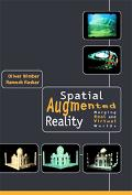 Spatial Augmented Reality Merging Real and Virtual Worlds