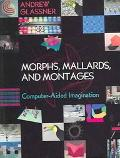 Morphs, Mallards, & Montages Computer-aided Imagination