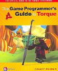 Game Programmer's Guide to Torque Under the Hood of the Torque Game Engine