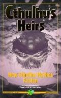 Cthulhu's Heirs: New Cthulhu Mythos Fiction