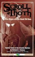 The Scroll of Thoth: Tales of Simon Magus and the Great Old Ones: Twelve Tales of the Cthulh...