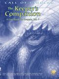 Keeper's Companion Blasphemous Knowledge, Forbidden Secrets, and Handy Information; A Cor Bo...