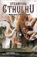 Steampunk Cthulhu: Mythos Terror in the Age of Steam (Chaosium Fiction #6054)