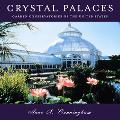 Crystal Palaces: American Garden Conservatories