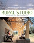 Rural Studio Samuel Mockbee and an Architecture of Decency