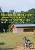 Good Deeds, Good Design Community Service Through Architecture