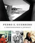 Pedro E. Guerrero A Photographer's Journey