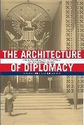 Architecture of Diplomacy : Building America's Embassies