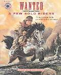 Wanted a Few Bold Riders The Story of the Pony Express