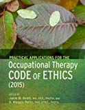 Practical Applications of the Occupational Therapy Code of Ethics