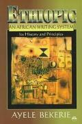 Ethiopic an African Writing System Its History and Principles
