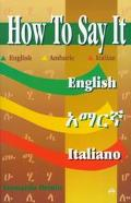 How to Say It English, Amharic, Italian