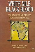 White Nile, Black Blood War, Leadership, and Ethnicity from Khartoum to Kampala