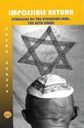 Impossible Return : Struggles of the Beta Israel