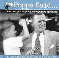 Poppa Said... Stop that, you're giving me a splitting headache!