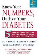 Know Your Numbers, Outlive Your Diabetes Five Essential Health Factors You Can Master to Enj...
