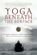 Yoga Beneath the Surface An American Student And His Indian Teacher Discuss Yoga Philosophy ...