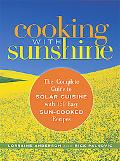 Cooking With Sunshine The Complete Guide to Solar Cuisine With 150 Easy Sun-Cooked Recipes