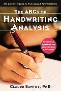 Abcs of Handwriting Analysis The Complete Guide to Techniques & Interpretations